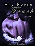 His Every Touch (Book 1)
