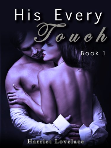 His Every Touch (Book 1) by Harriet Lovelace