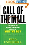 Call of the Mall: The Geography of Shopping by the Author of Why We Buy