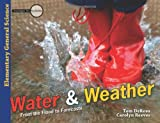 Water & Weather: From the Flood to Forecasts (Investigate the Possibilities: Elementary General Science)