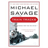 Train Tracks: Family Stories for the Holidays ~ Michael Savage