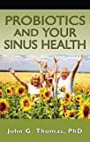 Probiotics And Your Sinus Health