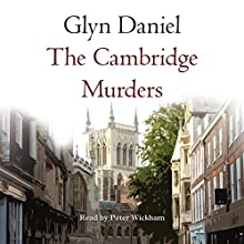 The Cambridge Murders Audiobook by Glyn Daniel Narrated by Peter Wickham