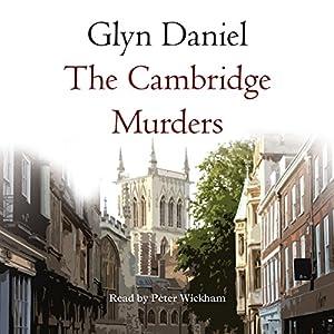 The Cambridge Murders Hörbuch von Glyn Daniel Gesprochen von: Peter Wickham