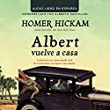 Albert Vuelve a Casa [Carrying Albert Home] Audiobook by Homer Hickam Narrated by Alberto Santillan