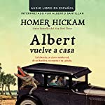 Albert Vuelve a Casa [Carrying Albert Home] | Homer Hickam