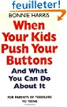 When Your Kids Push Your Buttons: And...