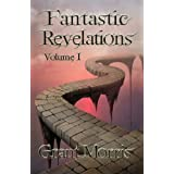 Fantastic Revelations Vol. 1 (Young Adult Fantasy Stories)
