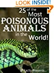 25 of the Most Poisonous Animals in t...