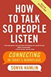 img - for How to Talk So People Listen: Connecting in Today's Workplace by Hamlin, Sonya (2006) Paperback book / textbook / text book