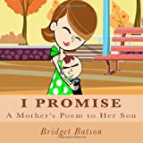 I Promise: A Mother's Poem to Her Son ~ Bridget M Batson