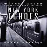 New York Echoes (Unabridged Selections) | Warren Adler
