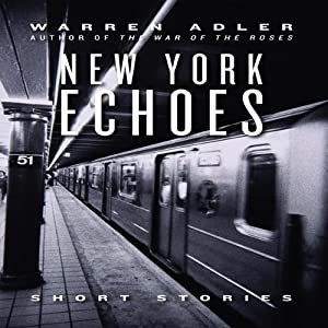 New York Echoes (Unabridged Selections) | [Warren Adler]