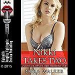 Nikki Takes Two | Nora Walker