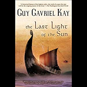 The Last Light of the Sun | [Guy Gavriel Kay]