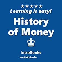 History of Money Audiobook by  IntroBooks Narrated by Andrea Giordani