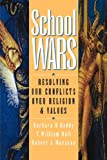 School Wars, Resolving Our Conflicts Over Religion and Values (0787902365) by Gaddy, Barbara B., Et.al.