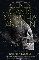 Genes, Giants, Monsters, and Men: The Surviving Elites of the Cosmic War and Their Hidden Agenda
