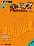 Antonio Carlos Jobim and the Art of Bossa Nova: Jazz Play-Along Volume 8