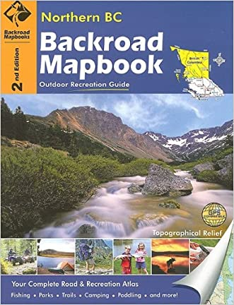 Northern BC (Backroad Mapbooks) written by Russell Mussio
