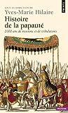 echange, troc Collectif, Olivier Chaline, Michel-Yves Perrin - Histoire de la papauté : 2000 ans de missions et de tribulations