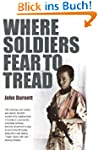 Where Soldiers Fear To Tread: At Work...