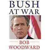 Bush at War ~ Bob Woodward