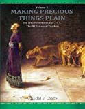 img - for Old Testament Study Guide, Pt. 3: The Old Testament Prophets (Making Precious Things Plain) (Volume 9) book / textbook / text book