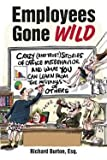 img - for Employees Gone Wild : Crazy (and True!) Stories of Office Misbehavior, and What You Can Learn from the Mistakes of Others (Paperback)--by Richard Burton [2015 Edition] book / textbook / text book