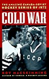 img - for Cold War: The Amazing Canada-Soviet Hockey Series of 1972 by MacSkimming, Roy(October 1, 1996) Hardcover book / textbook / text book