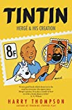 Tintin: Herge and His Creation (1848546726) by Harry Thompson