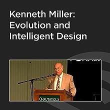 Kenneth Miller: Evolution and Intelligent Design  by Kenneth Miller Narrated by Kenneth Miller