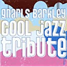 Gnarls Barkley Cool Jazz Tribu