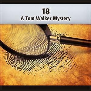 18: A Tom Walker Mystery Audiobook