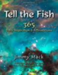 Tell the Fish: 365 Daily Inspiration...