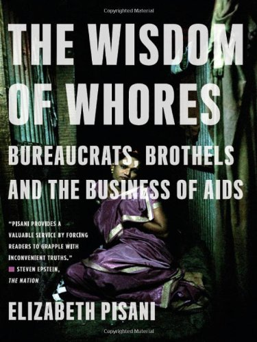 The Wisdom of Whores: Bureaucrats, Brothels and the...