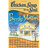 Chicken Soup for the Soul: Family Matters: 101 Unforgettable Stories about Our Nutty but Lovable Familiesby Jack Canfield