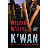 Welfare Wifeys: A Hood Rat Novel (Hood Rat Novels) ~ K'wan