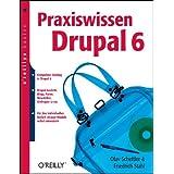 """Praxiswissen Drupal 6. oreillys basicsvon """"Friedrich Stahl"""""""