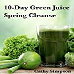 10-Day Green Juice Spring Cleanse | Cathy Simpson