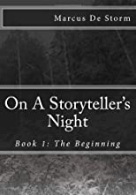 On A Storyteller's Night: Book 1: The Beginning (Volume 1)