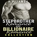 Stepbrother Romance and Billionaire Romance Collection   R.P. James