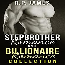 Stepbrother Romance and Billionaire Romance Collection | Livre audio Auteur(s) : R.P. James Narrateur(s) : Veronica Heart