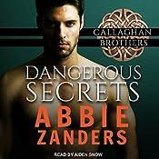 Dangerous Secrets: Callaghan Brothers Series, Book 1 | Abbie Zanders