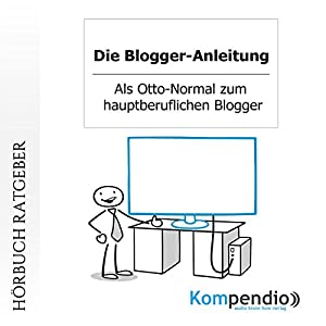 Die Blogger-Anleitung Hörbuch