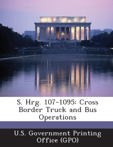 S. Hrg. 107-1095: Cross Border Truck and Bus Operations