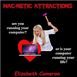 Mac-netic Attractions | [Elizabeth Cameron]