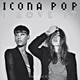ICONA POP I LOVE IT