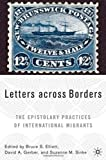 img - for Letters across Borders: The Epistolary Practices of International Migrants book / textbook / text book