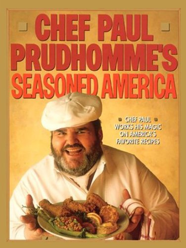 Chef Paul Prudhomme's Seasoned America by Paul Prudhomme